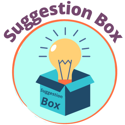 suggestion box, share your ideas with us!